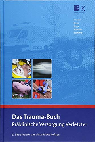 Das Trauma-Buch.: Präklinische Versorgung Verletzter