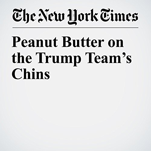 Peanut Butter on the Trump Team's Chins audiobook cover art