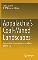Appalachia's Coal-Mined Landscapes: Resources and Communities in a New Energy Era