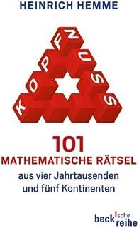 Kopfnuss: 101 mathematische Rätsel aus vier Jahrtausenden