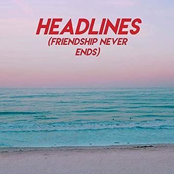 Headlines (Friendship Never Ends)