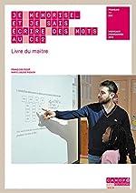 Je mémorise et je sais écrire des mots au CE2 - Livre du maître, avec le cahier de l'élève de Françoise Picot