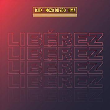 Libérez (feat. Djex & HMZ)