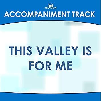 This Valley is for Me