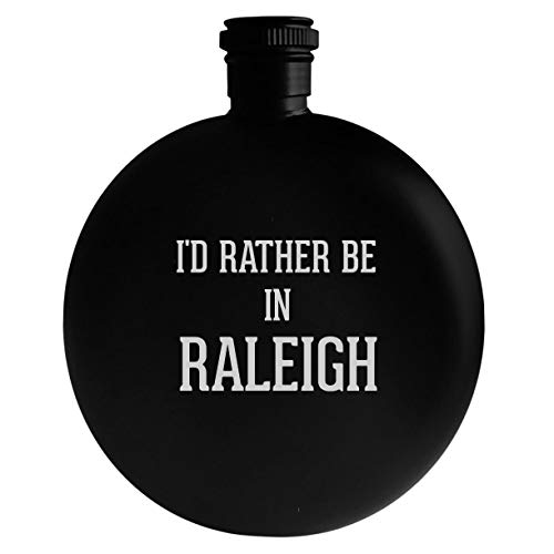 I'd Rather Be In RALEIGH - 5oz Round Alcohol Drinking Flask, Black