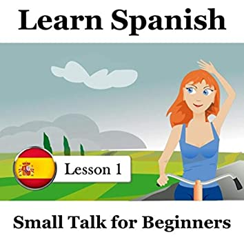 Learn Spanish, Lesson 1: Small Talk for Beginners