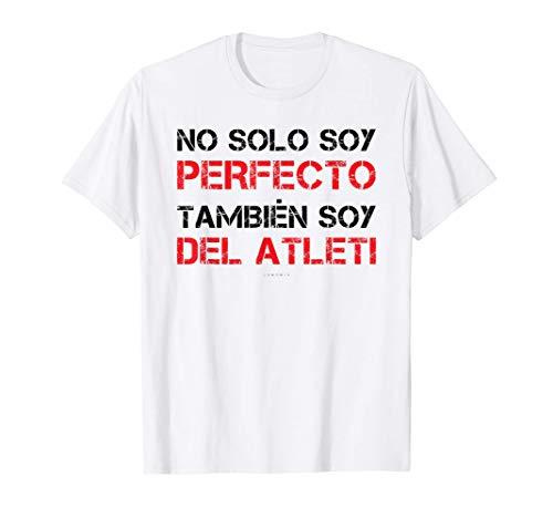 Hombre Soy Perfecto Soy Del Atleti Camiseta Hombre Manga Corta Camiseta