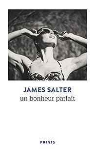 Un bonheur parfait par James Salter