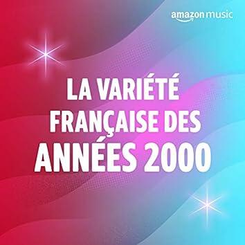 La Variété Française des années 2000