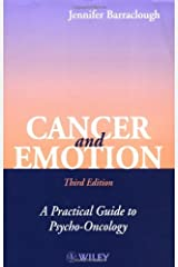 Cancer and Emotion: A Practical Guide to Psycho-oncology Kindle Edition