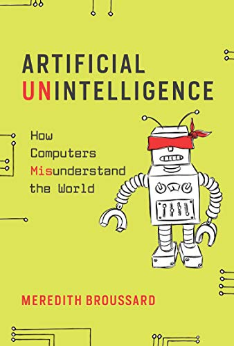 Artificial Unintelligence: How Computers Misunderstand the World (The MIT Press)