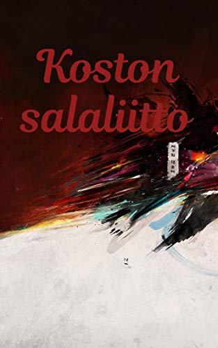 Koston salaliitto (Finnish Edition)