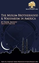 The Muslim Brotherhood & Wahhabism in America (BasicsProject.org Pamphlet Series)