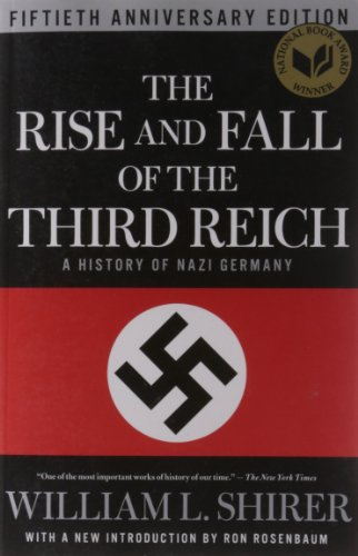 The Rise and Fall of the Third Reich: A History of Nazi Germany by William L Shirer