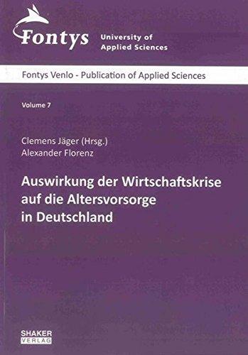 Auswirkung der Wirtschaftskrise auf die Altersvorsorge in Deutschland (Fontys Venlo - Publication of Applied Sciences)