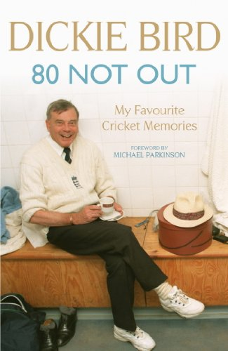 80 Not Out: My Favourite Cricket Memories: A Life in Cricket (English Edition)