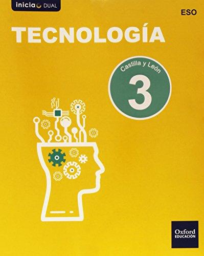 Inicia Dual Tecnología. Libro Del Alumno Castilla Y León - 3º ESO - 9788467359190