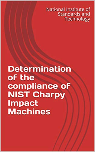 Determination of the compliance of NIST Charpy Impact Machines (English Edition)