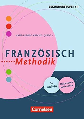 Fachmethodik: Französisch-Methodik (5., überarbeitete Auflage): Handbuch für die Sekundarstufe I und II. Buch mit Kopiervorlagen über Webcode