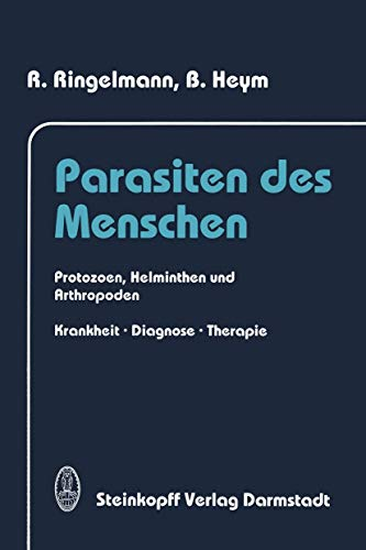Parasiten des Menschen: Protozoen, Helminthen und Arthropoden Krankheit, Diagnose und Therapie
