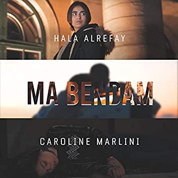 Ma Bendam (feat. Caroline Marlini)
