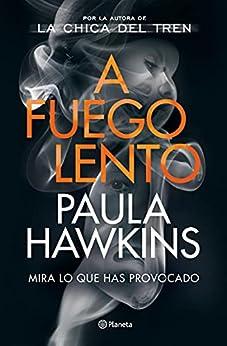 A fuego lento (Planeta Internacional) (Spanish Edition) di [Paula Hawkins, Aleix Montoto Llagostera]