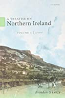 Control: The Second Protestant Ascendancy and the Irish State (A Treatise on Northern Ireland)