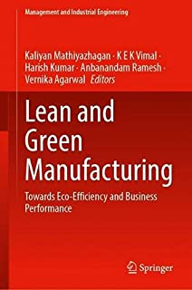 Lean and Green Manufacturing: Towards Eco-Efficiency and Business Performance