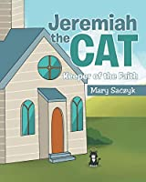 Jeremiah the Cat: Keeper of the Faith