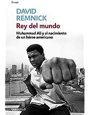 Rey del mundo: Muhammad Ali y el nacimiento de un héroe americano (Ensayo | Biografía)