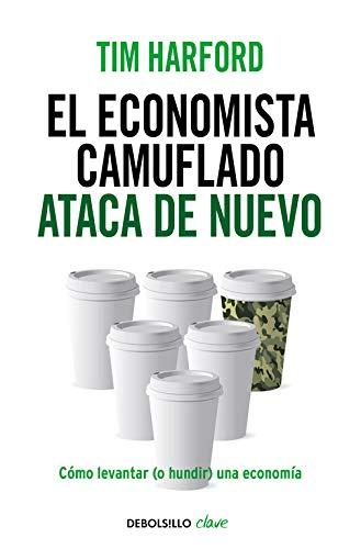 El economista camuflado ataca de nuevo: Cómo levantar (o hundir) una economía (Clave)