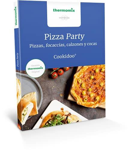 Pizza Party: Pizzas, Focaccias, Calzones y cocas