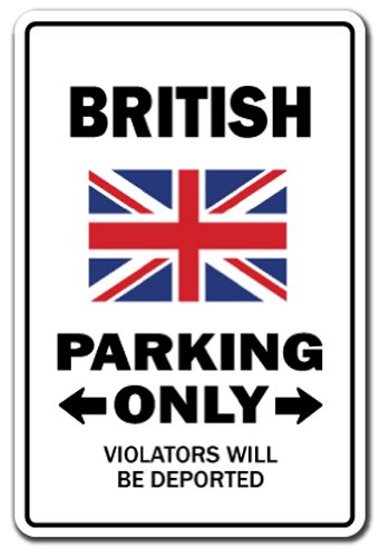British Parking Sign | Indoor/Outdoor | Funny Home D�cor for Garages, Living Rooms, Bedroom, Offices | SignMission Gag Novelty Gift Funny United Kingdom UK Great Britain Sign Wall Plaque Decoration