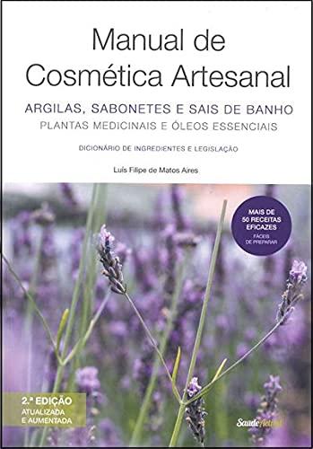 Manual De Cosmética Artesanal: Argilas, Sabonetes E Sais De Banho