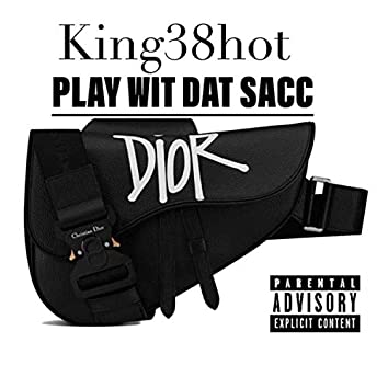Play Wit Dat Sacc (Extended version)