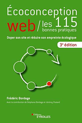 Ecoconception web : les 115 bonnes pratiques: Doper son site et réduire son empreinte écologique