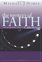 Best the mystery of faith an introduction to catholicism Reviews
