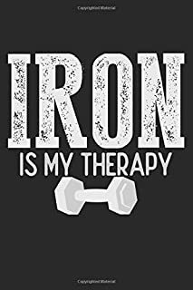 Iron Is My Therapy: Notebook A5 Size, 6x9 inches, 120 lined Pages, Bodybuilding Workout Fitness Weightlifting Lifting Gym Iron Therapy