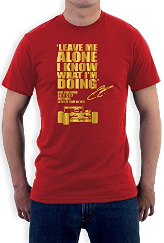 LEAVE ME ALONE I KNOW WHAT I'M DOING Rot M Formel 1 T-Shirt