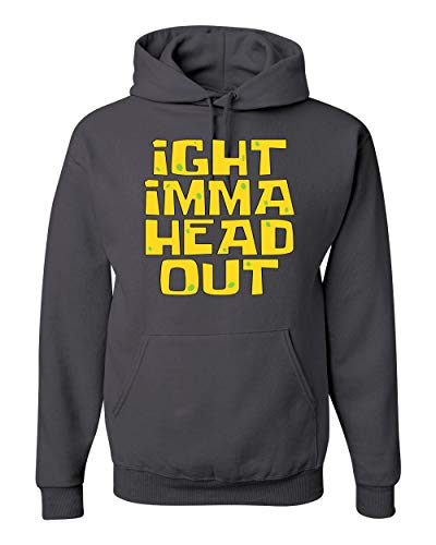 Ight Imma Head Out Funny Internet Meme Humor Graphic Hoodie Sweatshirt, Charcoal, Large