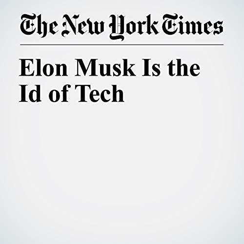Elon Musk Is the Id of Tech audiobook cover art