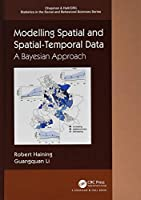 Modelling Spatial and Spatial-Temporal Data: A Bayesian Approach (Chapman & Hall/CRC Statistics in the Social and Behavioral Sciences)