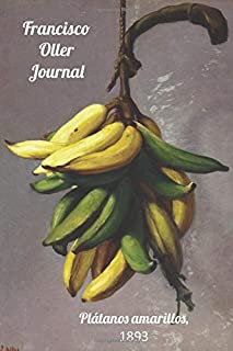 Francisco Oller Journal: Plátanos amarillos/Yellow Plantains (Oller Journals)