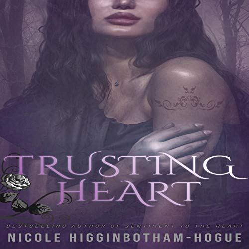 Trusting Heart Audiobook By Nicole Higginbotham-Hogue cover art