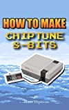 How To Make Chiptune 8-Bits