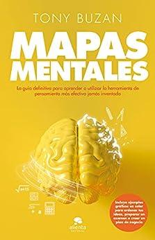 Mapas mentales (Edición española): La guía definitiva para aprender a utilizar la herramienta de pensamiento más efectiva jamás inventada (Sin colección) PDF EPUB Gratis descargar completo