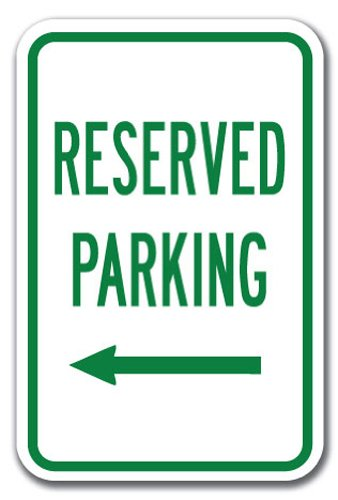 """Reserved Parking with left arrow Sign 12"""" x 18"""" Heavy Gauge Aluminum Signs"""