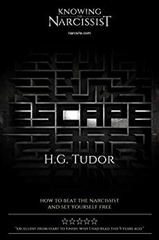 Escape: How to Beat the Narcissist by [H G Tudor]