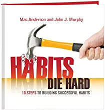 Habits Die Hard - 10 Steps to Building Successful Habits