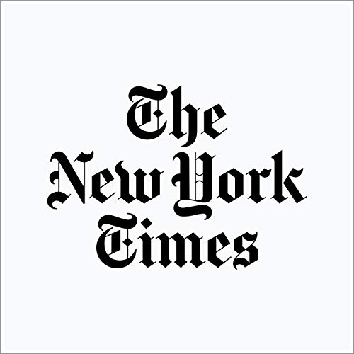 The New York Times Digest                   By:                                                                                                                                 The New York Times                               Narrated by:                                                                                                                                 Mark Moran                      Length: 30 mins     847 ratings     Overall 4.3